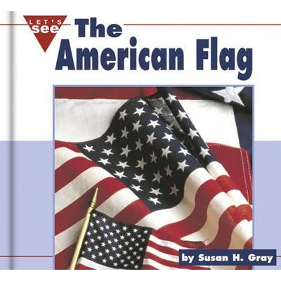 The American Flag (Paperback): Susan H. Gray
