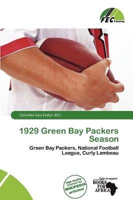 1929 Green Bay Packers Season (Paperback): Columba Sara Evelyn