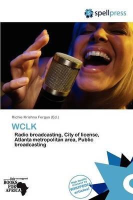 Wclk (Paperback): Richie Krishna Fergus, Fergus Richie Krishna