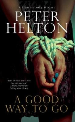 A Good Way to Go (Paperback, Main): Peter Helton