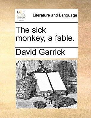 The Sick Monkey, a Fable. (Paperback): David Garrick