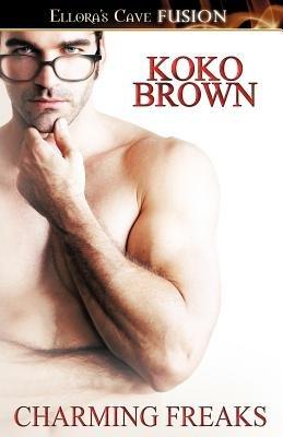 Charming Freaks (Paperback): Koko Brown