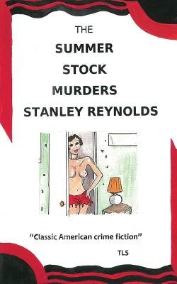 The Summer Stock Murders (Paperback): Stanley Reynolds