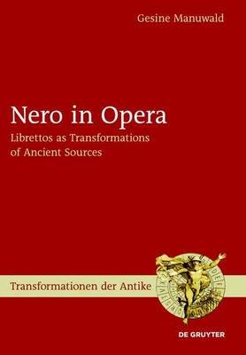 Nero in Opera (Electronic book text): Gesine Manuwald