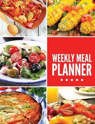 Weekly Meal Planner (Paperback): Lori Middleton