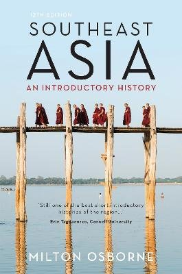Southeast Asia - An Introductory History (Paperback, 12th edition): Milton Osborne