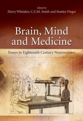Brain, Mind and Medicine - Essays in Eighteenth-century Neuroscience (Paperback, 1st ed. Softcover of orig. ed. 2007): Harry A....