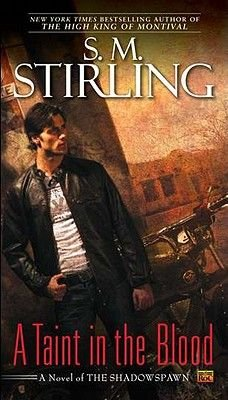 A Taint in the Blood (Paperback): S.M. Stirling