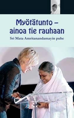 Myotatunto - Ainoa Tie Rauhaan (Finnish, Paperback): Sri Mata Amritanandamayi Devi, Amma