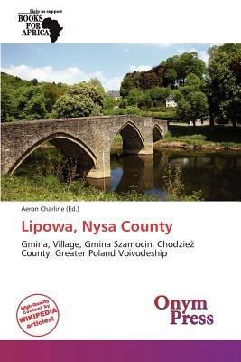 Lipowa, Nysa County (Paperback): Aeron Charline