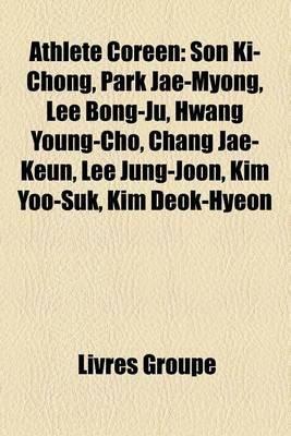 Athlete Coreen - Son KI-Chong, Park Jae-Myong, Lee Bong-Ju, Hwang Young-Cho, Chang Jae-Keun, Lee Jung-Joon, Kim Yoo-Suk, Kim...