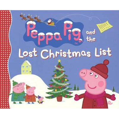 Peppa Pig and the Lost Christmas List (Hardcover, Bound for Schools & Libraries ed.): Candlewick Press