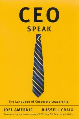 CEO-Speak - The Language of Corporate Leadership (Electronic book text): Russell Craig, Joel Amernic