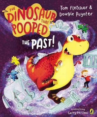 The Dinosaur That Pooped The Past (Paperback): Tom Fletcher