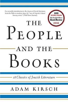 The People and the Books - 18 Classics of Jewish Literature (Paperback): Adam Kirsch