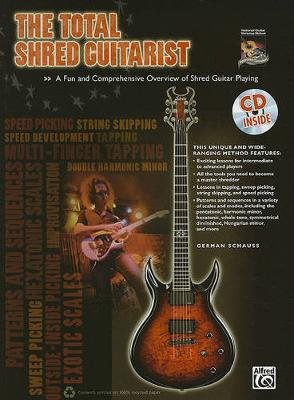 The Total Shred Guitarist - A Fun and Comprehensive Overview of Shred Guitar Playing (Paperback): German Schauss