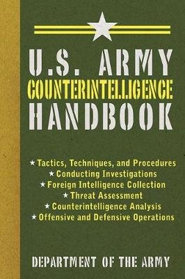 U.S. Army Counterintelligence Handbook (Paperback): Department of the Army