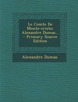 Le Comte de Monte-Cristo - Alexandre Dumas... (French, Paperback): Dumas