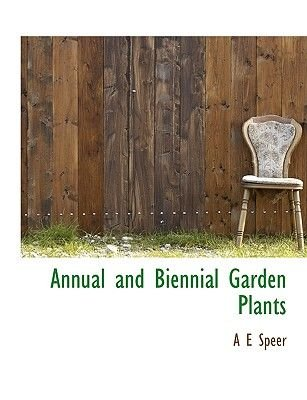 Annual and Biennial Garden Plants (Large print, Paperback, Large type / large print edition): A. E Speer
