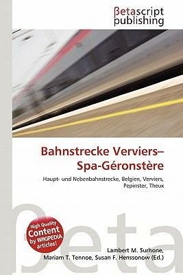 Bahnstrecke Verviers-Spa-G Ronst Re (German, Paperback): Lambert M. Surhone, Mariam T. Tennoe, Susan F. Henssonow