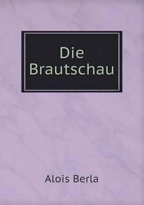 Die Brautschau (German, Paperback): Alois Berla