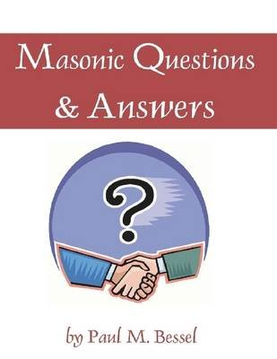 Masonic Questions & Answers (Electronic book text): Paul M. Bessel