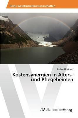 Kostensynergien in Alters- Und Pflegeheimen (German, Paperback): Ineichen Gerhard