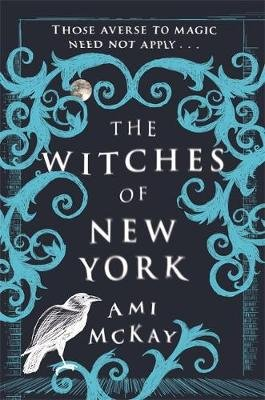 The Witches of New York (Paperback): Ami McKay
