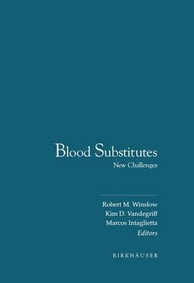 Blood Substitutes (Hardcover, 1996): Robert M. Winslow, Kim D. Vandegriff, M. Intaglietta