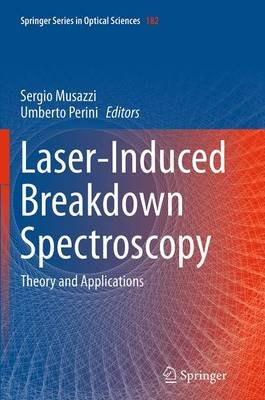 Laser-Induced Breakdown Spectroscopy - Theory and Applications (Paperback, Softcover reprint of the original 1st ed. 2014):...