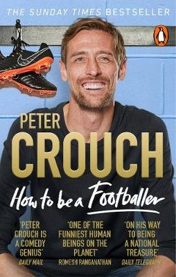 How to Be a Footballer (Paperback): Peter Crouch