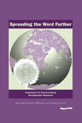 Spreading the Word Further: Guidelines for Disseminating Development Research (Paperback): Julie Fisher