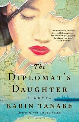The Diplomat's Daughter - A Novel (Paperback): Karin Tanabe