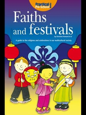 Faiths and Festivals - A Guide to the Religions and Celebrations in Our Multicultural Society (Electronic book text): Christine...