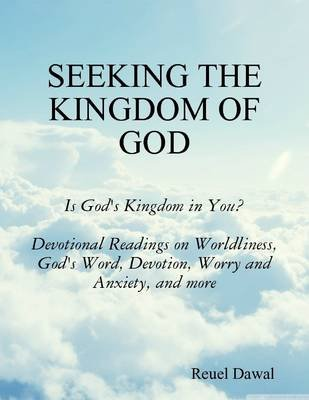 Seeking the Kingdom of God (Electronic book text): Reuel Dawal