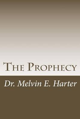 The Prophecy - The Prophecy: An end time message for the USA as preached by the late Rev. W. L. Swaggart (the father of...