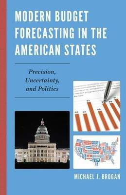 Modern Budget Forecasting in the American States (Electronic book text): Michael J. Brogan