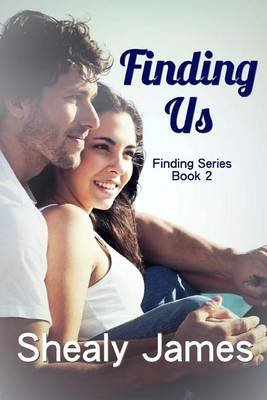 Finding Us (Paperback): Shealy James