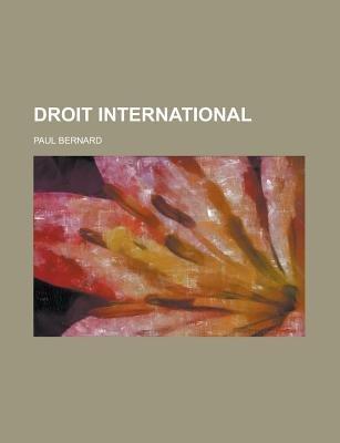 Droit International (Paperback): Us Government, Paul Bernard
