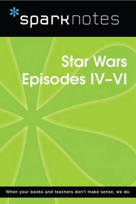Star Wars Episodes IV-VI (Sparknotes Film Guide) (Electronic book text): Spark Notes