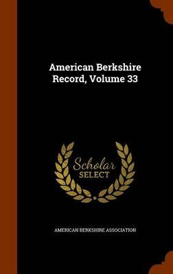 American Berkshire Record, Volume 33 (Hardcover): American Berkshire Association