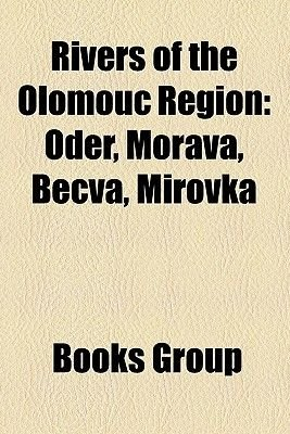 Rivers of the Olomouc Region - Oder, Morava, Be Va, Mirovka (Paperback): Books Llc, Books Group