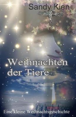 Weihnachten Der Tiere (German, Paperback): Sandy Kien