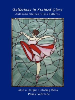 Ballerinas in Stained Glass (Paperback): Penny Vedrenne