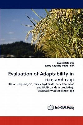 Evaluation of Adaptability in Rice and Ragi (Paperback): Swarnalata Das, Rama Chandra Misra Ph. D.