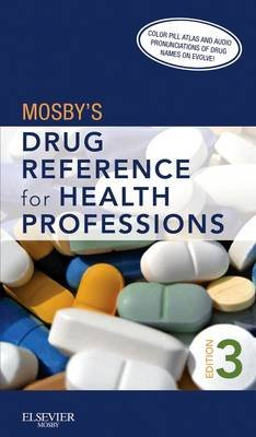 Mosby's Drug Reference for Health Professions (Electronic book text, 3rd ed.): Mosby