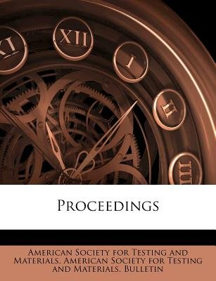 Proceedings (Paperback): American Society for Testing and Materia