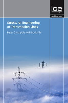 Structural Engineering of Transmission Lines (Hardcover): Peter Catchpole