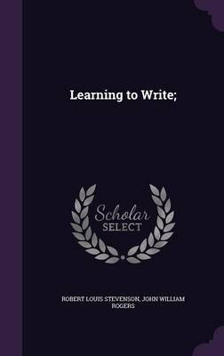 Learning to Write; (Hardcover): Robert Louis Stevenson