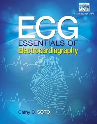 ECG - Essentials of Electrocardiography (Paperback, New edition): Cathy Soto